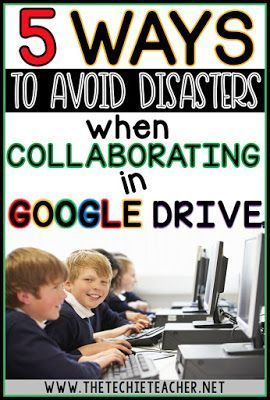 5 Ways to Avoid Disasters when COLLABORATING in Google Drive..whether you are a 1:1 classroom or have access to Chromebooks, laptops or computers, these tips will help your students become better collaborators.