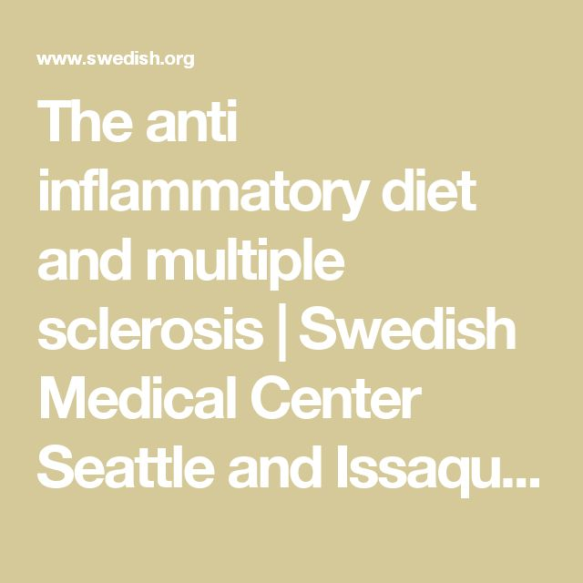 The anti inflammatory diet and multiple sclerosis | Swedish Medical Center Seattle and Issaquah