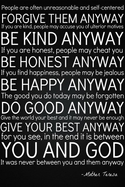 Once again, Mother Teresa speaks from the heart & soul of herself...such wisdom!