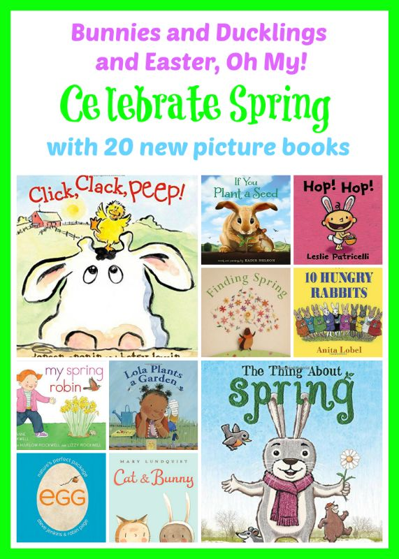 20 brand new picture books for spring! Check out these kids books about Easter, spring, bunnies, ducklings, eggs, and more. Perfect for toddlers, preschoolers, and elementary ages. Chosen by a children's librarian.