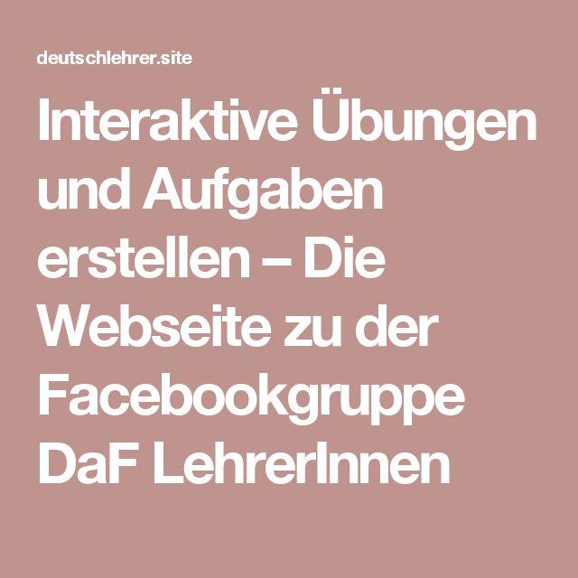 Interaktive Übungen und Aufgaben erstellen – Die Webseite zu der Facebookgruppe DaF LehrerInnen