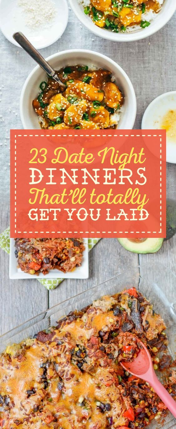23 Date Night Dinners That'll Totally Get You Laid @buzz:                                                                                                                                                                                 More