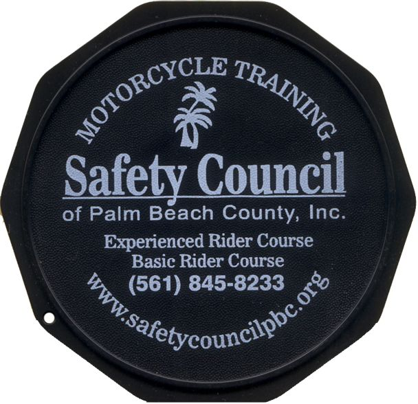 This is a sample of a Custom Imprinted Motorcycle Coaster®. This is one we printed for the Safety Council of Palm Beach County, Inc. (Florida).  Check them out at SafetyCouncilPBC.org.  The Motorcycle Coaster® is specifically designed as a motorcycle kickstand support aide for soft surfaces and is designed for your custom printed message.