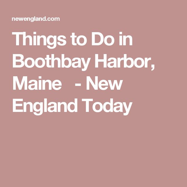 Things to Do in Boothbay Harbor, Maine   - New England Today