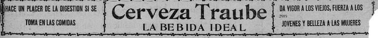 En Costa Rica, la Cerveza Traube se convirtió en uno de los primeros productos en tener una marca definida, con un logo, slogan y tipografía característica. Es importante recalcar que la mayoría de anuncios de la época, abogaban al confort y el lujo, estaban dedicados a la clase poderosa del país, la oligarquía cafetalera y sus familias, ya que eran los únicos con la capacidad adquisitiva para comprar estos productos, ante la marcada diferencia de clases que existía en el país.