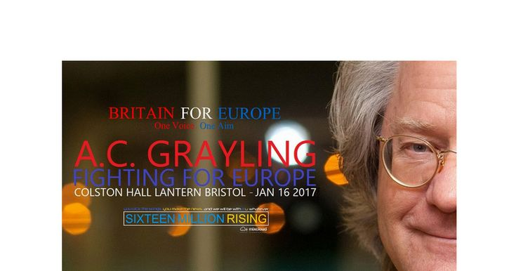 """A.C. Grayling's Address to Bristol - """"Fighting for Europe""""  Well, we are living through a really, really - seriously important time. I've said and I say in the letter, which I think copies of which have been given to you this evening - just sent today to all the MPs; I'm trying to harass them..."""
