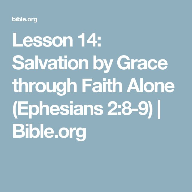 Lesson 14: Salvation by Grace through Faith Alone (Ephesians 2:8-9) | Bible.org