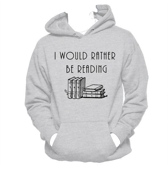I Would Rather Be Reading, Book Lover Unisex Hoodie,Crewneck Sweatshirt,Book Nerd,Funny Hoodie-SUMMER SALE-15% Off-Use CouponCode:SUMMERSALE