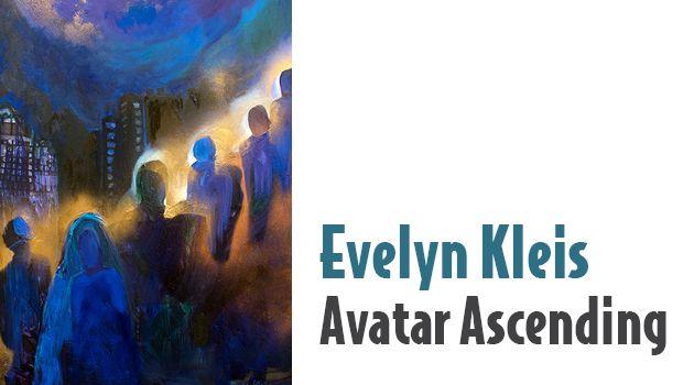 Evelyn Kleis: Avatar Ascending | SEPT 3 - OCT 22, 2016