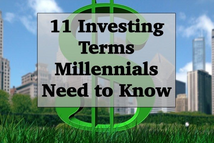 11 Investing Terms Millennials Need to Know