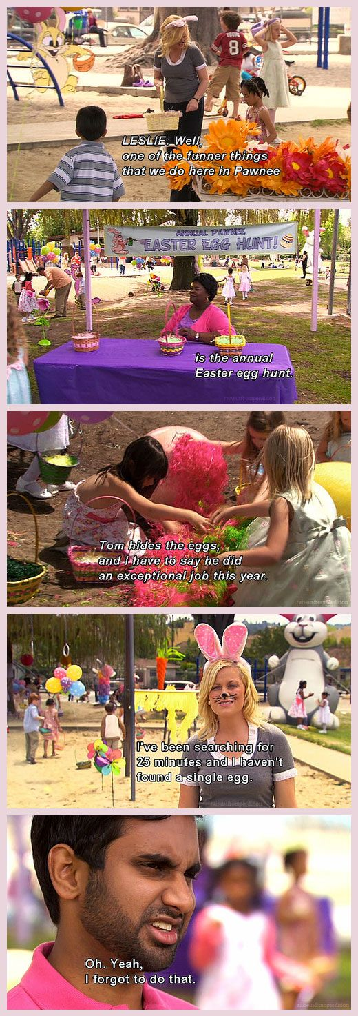 Easter Egg Hunt - Parks and Recreation. This is how I found out that the Easter bunny isn't real. My mom forgot to hide the eggs