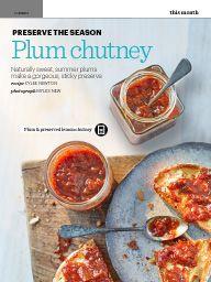 September 2016 Make summer last: Preserve the season: Plum chutney