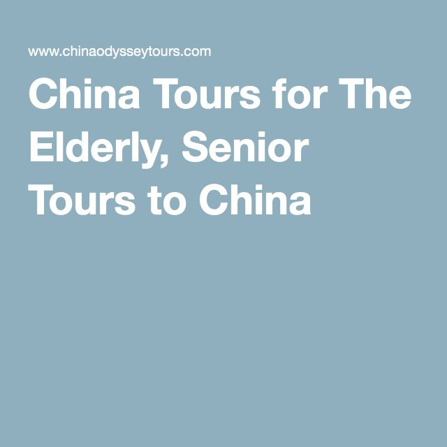 China Tours for The Elderly, Senior Tours to China
