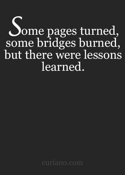 Quotes Bridges Life Funny Quotes About Burning Bridges Quotesgram
