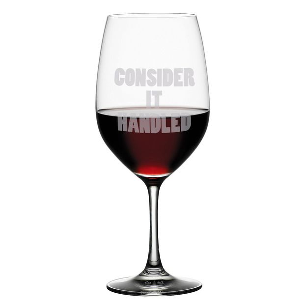 """Consider It Handled"" Etched Wine Glass Set. If only someone would really make these."