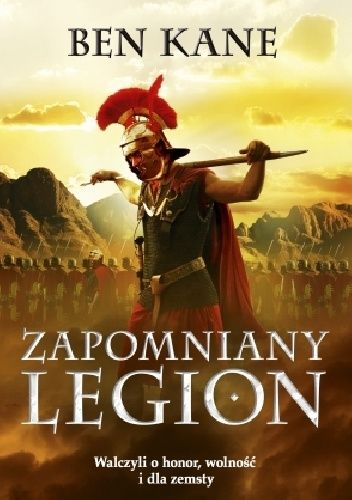 "Ben Kane - ""Zapomniany Legion"" - 8/10. Link do opinii: http://lubimyczytac.pl/ksiazka/257778/zapomniany-legion/opinia/29902054#opinia29902054"
