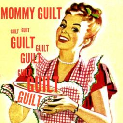 mummy guilt in all its glory!