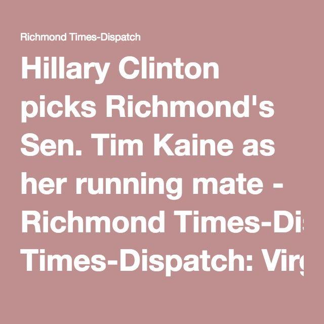 Hillary Clinton picks Richmond's Sen. Tim Kaine as her running mate - Richmond Times-Dispatch: Virginia Politics