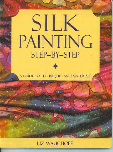 I searched 'Silk Painting' on Pinterest and this was on the first page to pop up: my book!!! Out of print for many years now but obviously still popular. What fun!