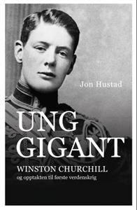 Ung gigant; Winston Churchill og opptakten til første verdenskrig #schibsted