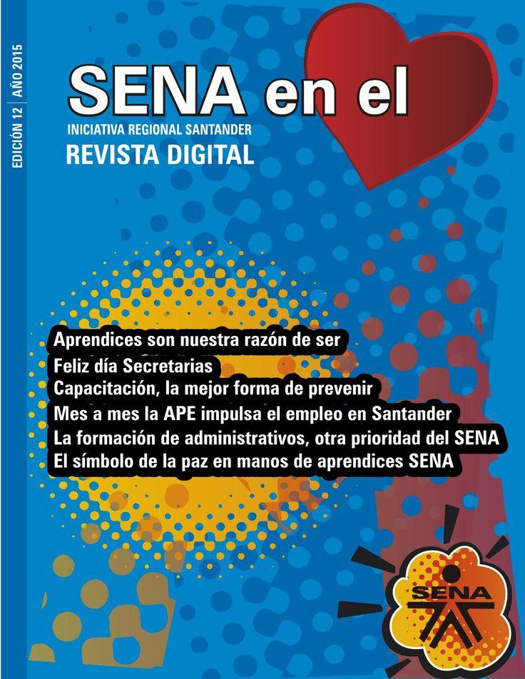 Revista Digital SENA en el Corazón - Edición abril 2015  Iniciativa SENA Regional Santander