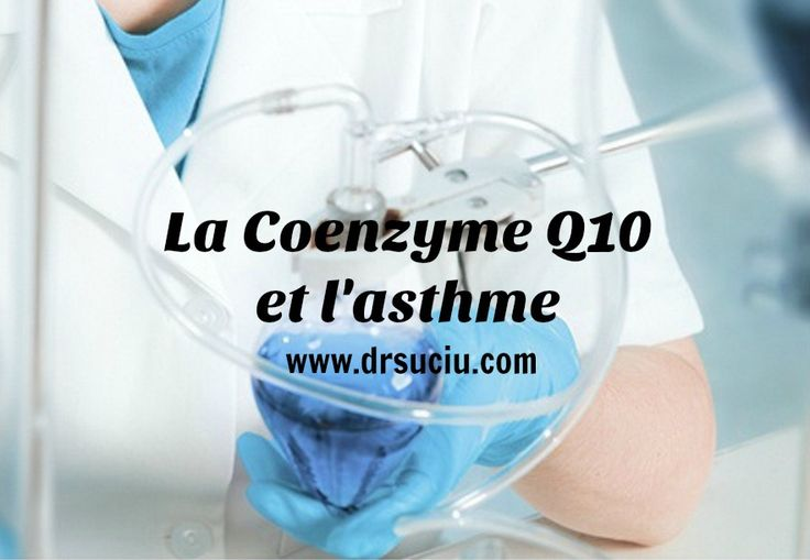 Photo drsuciu La Coezyme Q10 et l'asthme