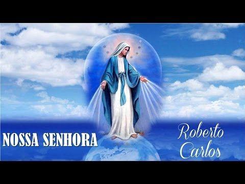 Nossa Senhora   Roberto Carlos  (legendado) HD