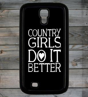 Country Girl ® Do it Better Galaxy S4 Phone Case/Cover  #CountryGirl #Samsung4 #Smartphone