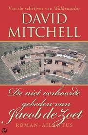 Mitchell - De niet verhoorde gebeden van Jacob de Zoet De geschiedenis van de VOC komt tot leven. Rauw, fascinerend en eenzaam. Een wereld die ik me nooit eerder zo goed kon voorstellen.