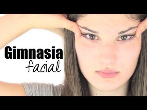 """GIMNASIA FACIAL """"Rostro más joven y sin arrugas"""" - YouTube"""