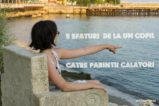 5 sfaturi de la un copil calator, catre parinti.