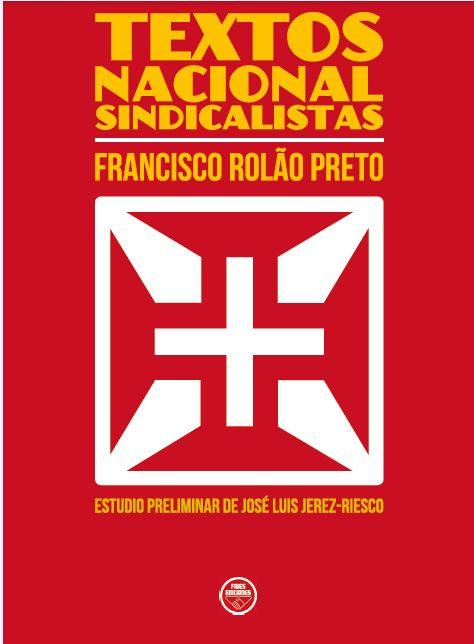 National-Syndicalists Texts, by Francisco Rolão Preto.
