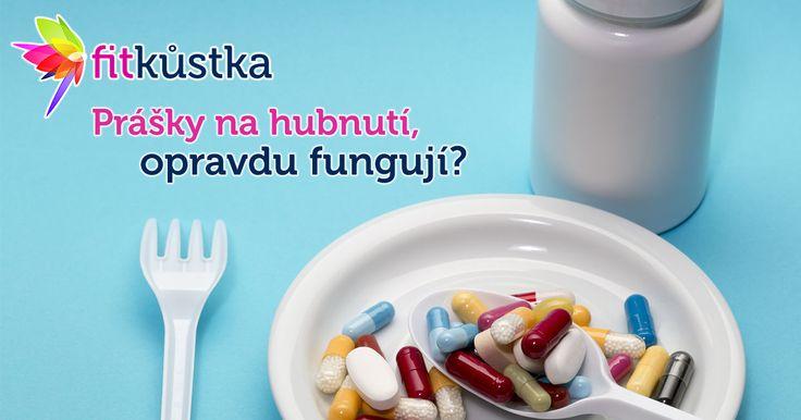 Prášky na hubnutí? Fungují? http://www.fitkustka.cz/clanky/prasky-na-hubnuti-funguji