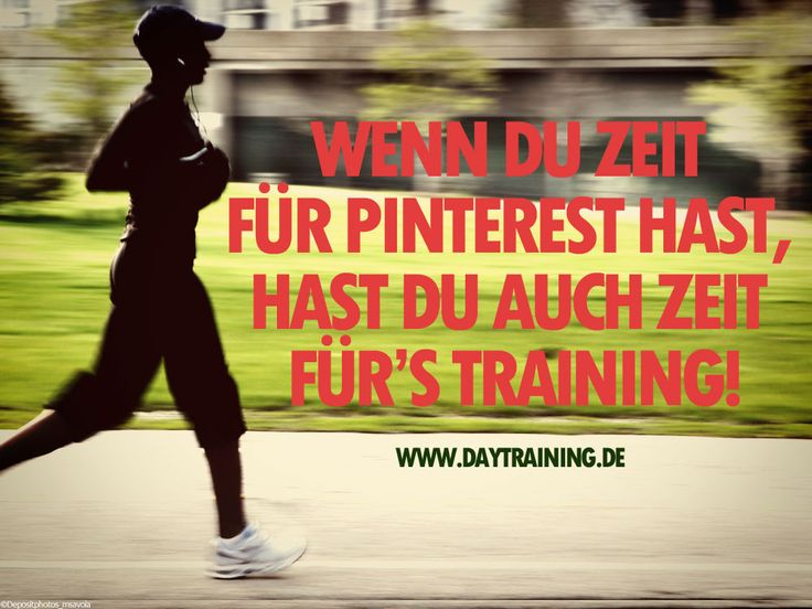 Wenn Du Zeit für #Pinterest hast, hast Du auch Zeit für's #Training…