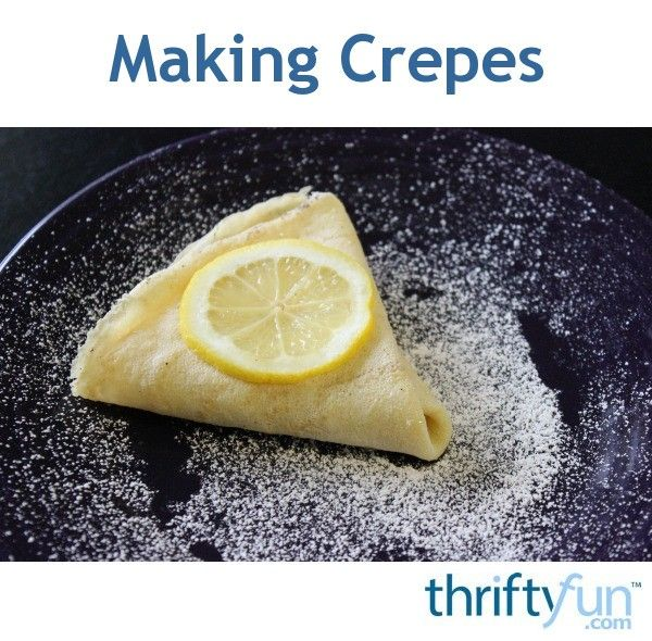 Crepes originated in France but now these delectably thin pancakes can be enjoyed throughout the world. This is a guide about making crepes.
