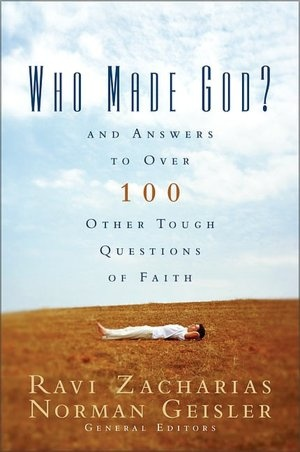 Who Made God?: And Answers to Over 100 Other Tough Questions of Faith Ravi zacharias is brilliant