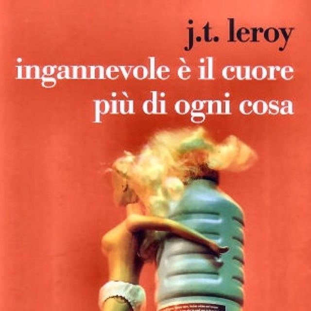Ingannevole è il cuore più di ogni cosa - J. T. Leroy