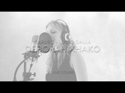 Caruso - Lucio Dalla (Deborah Xhako Cover) - YouTube