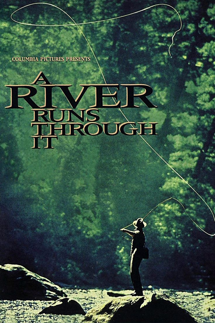 """Norman Maclean's famous novel """"A River Runs Through It"""" based on early 20th century Missoula lifestyle & fly fishing."""