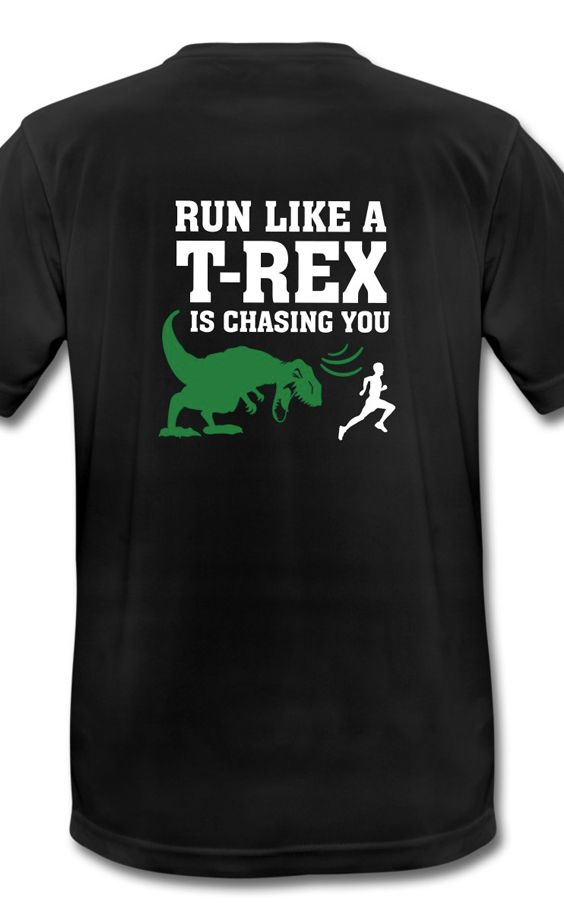 """Run Like A T-Rex Is Chasing You"" Funny Shirt Design for your next Marathon"