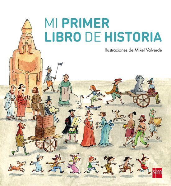 Mi primer libro de Historia, de Mikel Valverde. (VERDE)