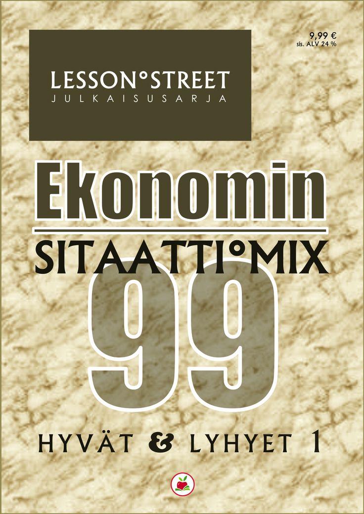 EKONOMIN SITAATTI°MIX – Hyvät & lyhyet 1   E-julkaisu (PDF)   Hinta 9,99 €   Tutustumisversio 11 sitaattia 0 €   Lahjalisenssi 149,99 €