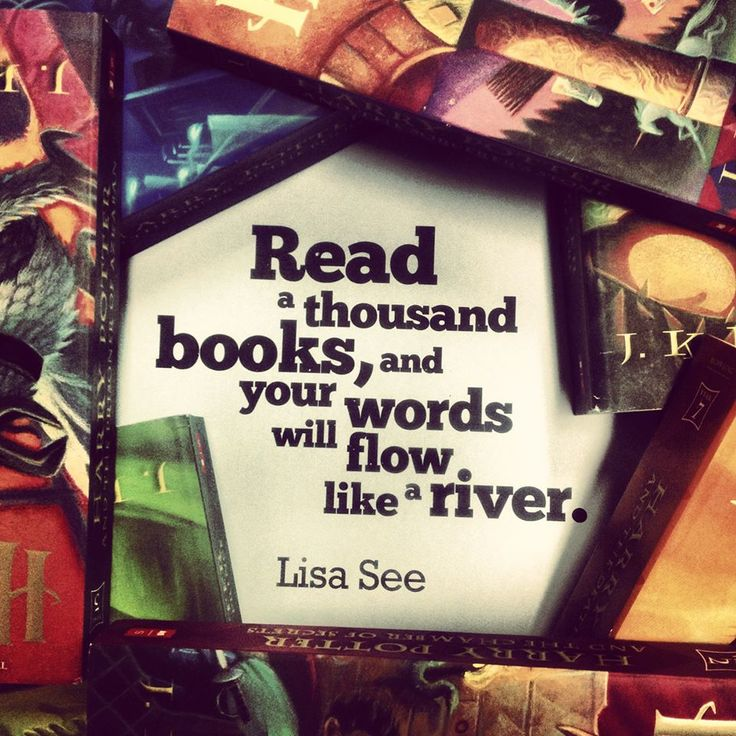 Read a thousand books, and your words will flow like a river - Lisa See