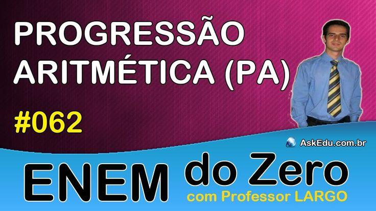 【 ENEM DO ZERO 】 PROGRESSÃO ARITMÉTICA (PA) ✎ Introdução (Aula 062)