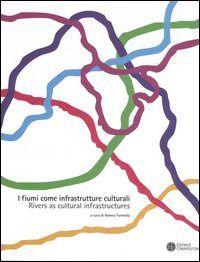 Prezzi e Sconti: I #fiumi come infrastrutture culturali-rivers  ad Euro 25.50 in #Libro #Libro
