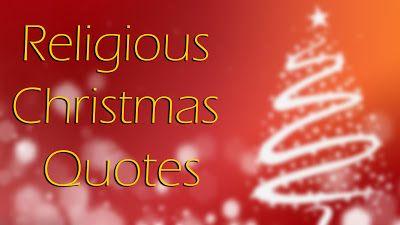 Religious Christmas Quotes #MerryChristmas #MerryChristmas2016 #Christmas2016 #ChristmasWishes #ChristmasQuotes #ChristmasMessages #ChristmasImages #ChristmasGreetings   #ChristmasWallpapers #ChristmasPics #MerryChristmasWishes #MerryChristmasQuotes #MerryChristmasMessages #MerryChristmasImages #MerryChristmasGreetings   #MerryChristmasWallpapers #MerryChristmasPics#MerryXmas #MerryXmas2016 #Xmas2016 #XmasWishes #XmasQuotes #XmasMessages #XmasImages #XmasGreetings #XmasWallpapers #XmasPics