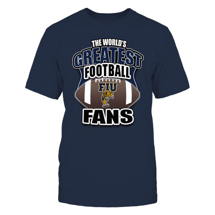Florida International Football - Worlds Greatest Fans T-Shirt, Florida International Football  Fan Gear Find your FIU University football schedule and get your  FIU football shirt for the big game.  When it's college football Saturday, wear your favorite college football team shirt to show your FIU Panther pride no matter where you live. Florida... The Florida International Panthers Collection, OFFICIAL MERCHANDISE  Available Products:          Gildan Unisex T-Shirt - $24.95 Gildan Women's…