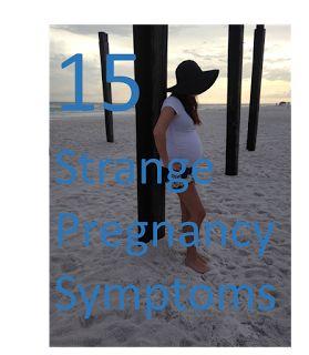 15 Strange Pregnancy Symptoms
