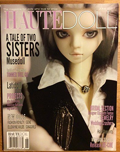 Haute Doll Magazine May June 2007 Volume 4 Issue 3 By