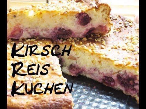 Kirsch-Reis Kuchen [schmeckt fruchtig-frisch] - YouTube